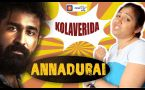 KOLAVERIDA  ANNADURAI REVIEW