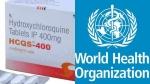 கொரோனா நோயாளிகளுக்கு ஹைட்ராக்ஸி குளோரோகுயின்  மருந்து தரும் சோதனையை நிறுத்தியது உலக சுகாதார அமைப்பு