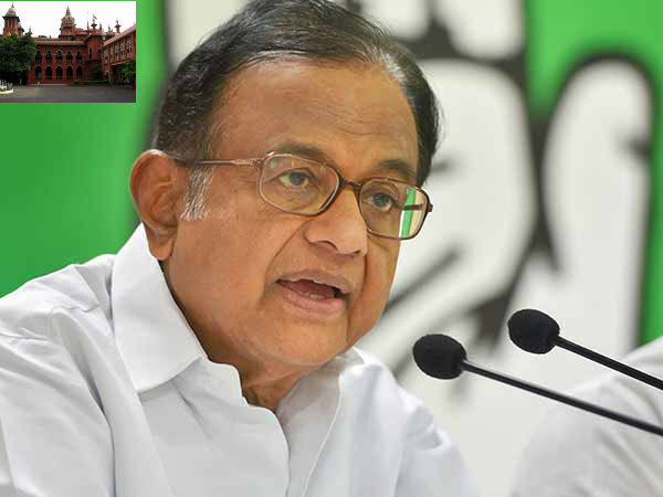 P Chidambaram Property Accumulation Case: Chennai HC will give its final verdict today