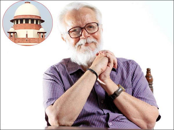 SC favors ISRO Nambi Narayanan on defamation case
