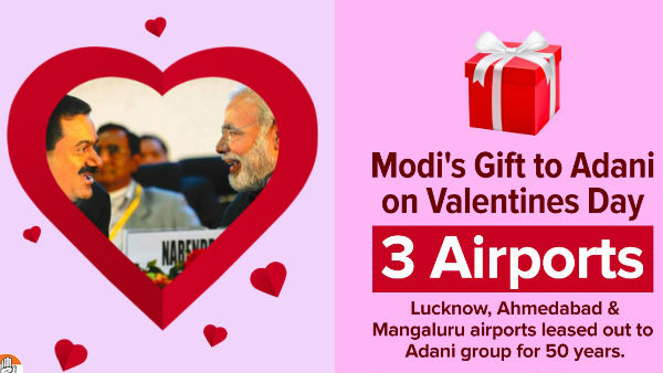 adani gets 3 airport contract : congress attacks this is valentines day gift