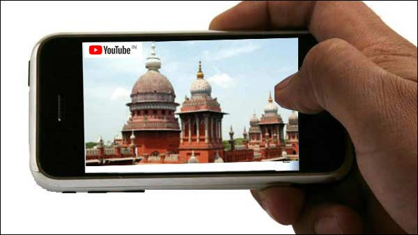 Chennai High Court trial broadcasted on a YouTube channel