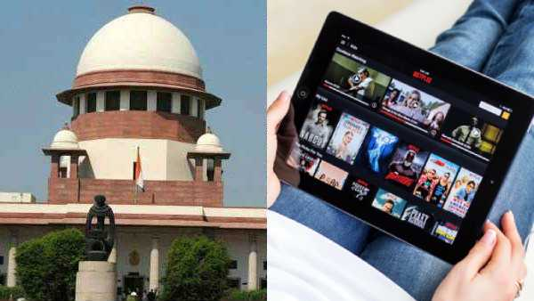 Need regulation of OTT content even show pornography says Supreme Court
